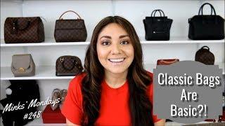 Minks' Mondays #248 | Classic Bags Are BASIC?!?