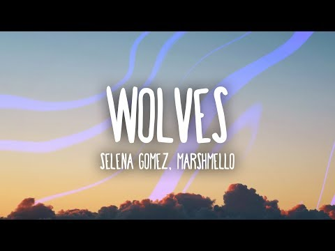 Selena Gomez, Marshmello - Wolves (Lyrics) (видео)