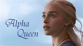 Alpha Queen | Daenerys Targaryen