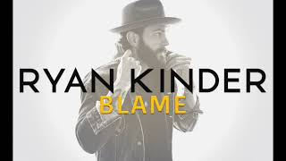 Ryan Kinder Blame