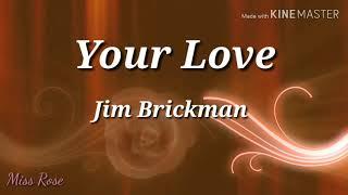Your love lyrics - Jim Brickman