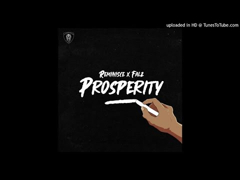 Reminisce ft Falz – Prosperity (Official Audio)