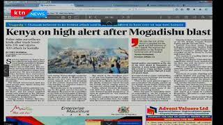 Kenya on high alert after Mogadishu blast, Press Review