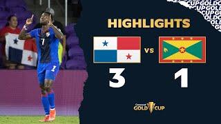 Highlights: Panama 3-1 Grenada - Gold Cup 2021