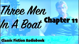 Three Men In A Boat – Chapter 11 – Classic Fiction Audiobook Read by Dr James Gill