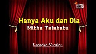 Mitha Talahatu - Hanya Aku Dan Dia Karaoke