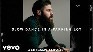 Slow Dance In A Parking Lot - Jordan Davis