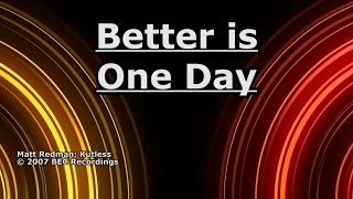 Better is One Day - Kutless - Lyrics