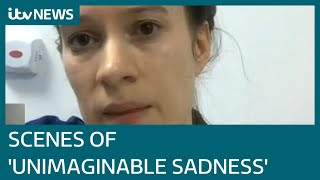 Coronavirus: London doctor tells of 'scenes of unimaginable sadness' | ITV News