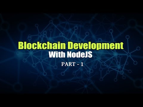 Blockchain Development With NodeJS | Dapps | Part 1