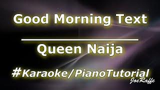 Queen Naija   Good Morning Text (KaraokePiano Tutorial)