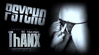 Video ThANX - Psycho (Live)