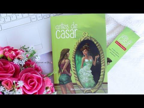 ANTES DE CASAR, de Bárbara Machado  |  Crescendo em Flor