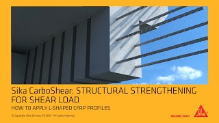 Sika CarboShear: Structural Strengthening for shear load - How to apply L-shaped CFRP profiles