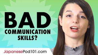 If Your Japanese Communication Skills are Bad... You Need those Conversation Tips!