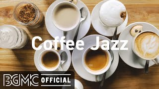 Coffee Jazz: Relaxing Instrumental Jazz & Bossa Nova Music for Studying, Sleep, Work