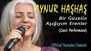 Aynur Haşhaş - Bir Güzelin Aşığıyım Erenler