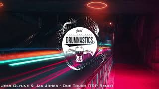 Jess Glynne & Jax Jones   One Touch (TRP Remix)