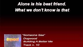 Dogwood - Someone See (Lyrics)