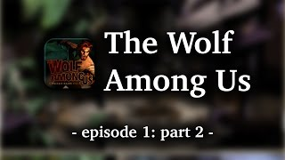 The Wolf Among Us - Episode 1 | part 2
