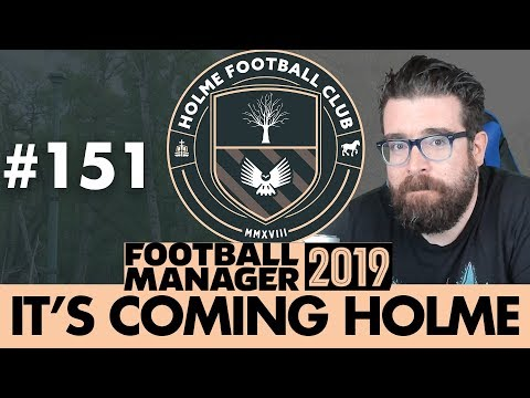 HOLME FC FM19 | Part 151 | CHAMPIONS LEAGUE | Football Manager 2019
