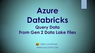 Azure Data Brick's Demo -  Query Files From An Azure Gen 2 Data Lake - Modern Data Architecture
