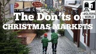 The Donts Of Visiting Christmas Markets