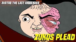 Zuko's Plead - Avatar:The Last Airbender Parody