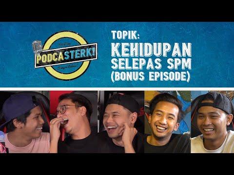PodcaSTERK!: KEHIDUPAN SELEPAS SPM (Bonus Episode) w/ Hazeman Huzir | Sterk Production
