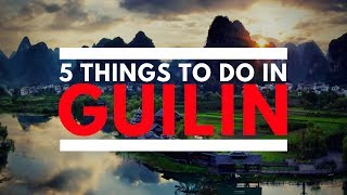 5 Things To Do In Guilin