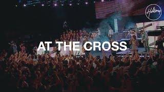 """Video thumbnail of """"At the Cross - Hillsong Worship"""""""