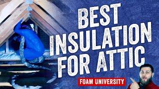 Best Insulation for Attic | Foam University