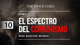 Cómo el espectro del comunismo rige nuestro mundo | Ep.10 Infiltración en Occidente, Parte 4