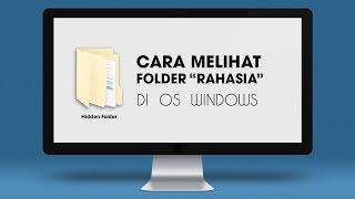 Cara Melihat Hidden Folder atau Folder Tersembunyi di File Explorer Windows