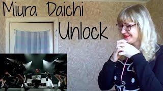 Miura Daichi - Unlock |Live Reaction|