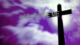 You Saved Me (with lyrics)