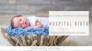 Bradley Method Positive Hospital Birth Story | Natural Labor Tips