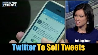 Twitter to Sell Your Tweets by Jo Ling Kent