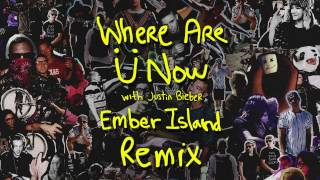 Where Are Ü Now (with Justin Bieber) [Ember Island Cover]