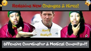 Redskins Hire New Offensive Coordinator & Medical Consultant! How Good Are They?! Can We Trust Them?
