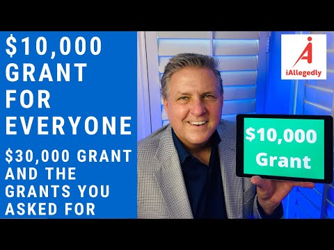 A $10,000 Grant for Everyone. Plus, a $30,000 Grant and the Grants you asked for