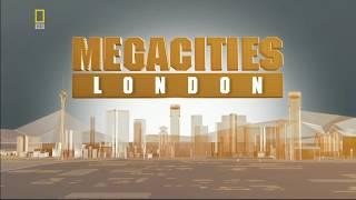Мегаполисы «ЛОНДОН» National Geographic HD
