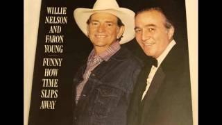 Willie Nelson & FaronYoung Life Turned Her That Way