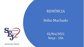 Renúncia – Hélio Machado – 02/fev/2021