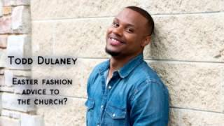 Todd Dulaney shares a good Easter fashion tip Aired on The Donnie
