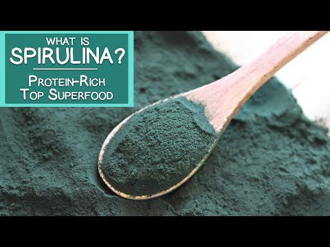 Video What is Spirulina? A Protein-rich Top Superfood Algae
