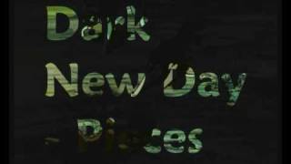 Dark New Day - Pieces (Lyrics in description)