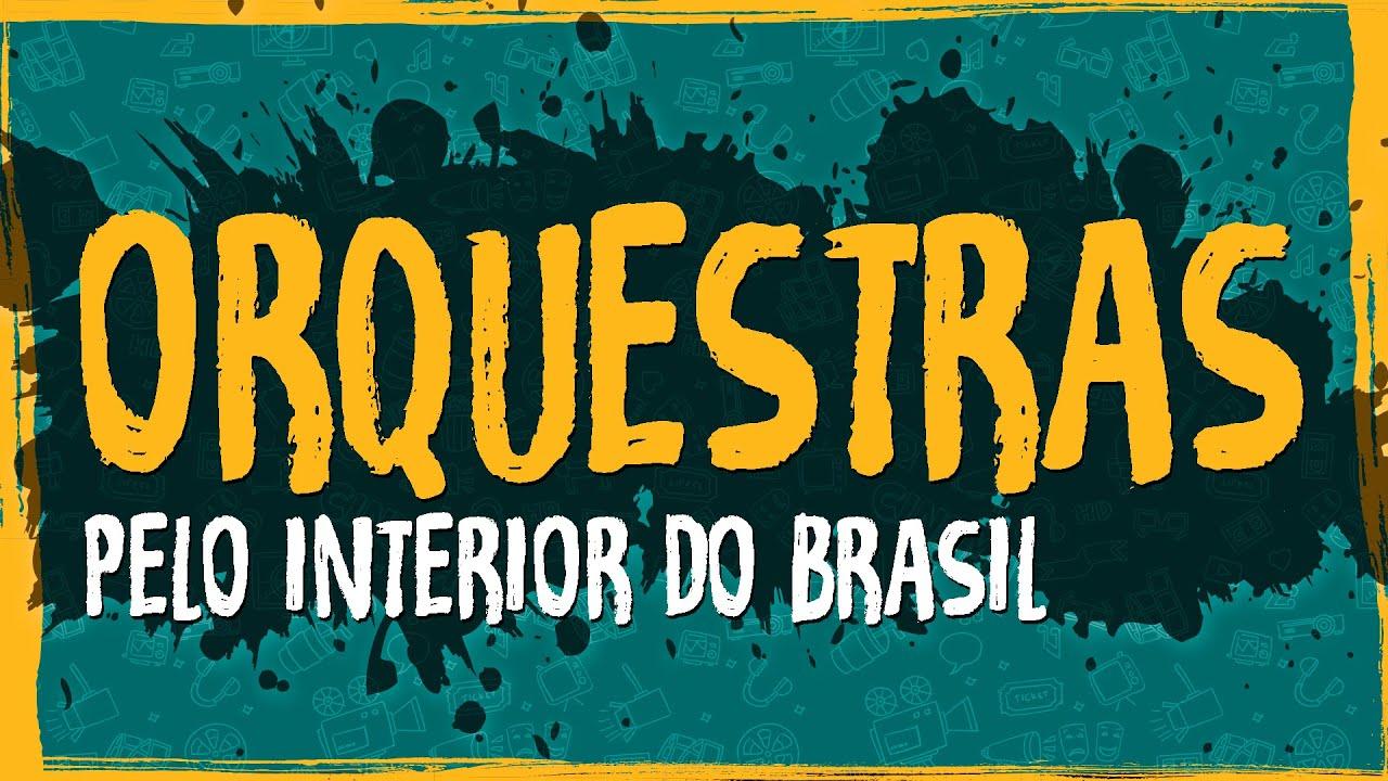 Orquestras Pelo Interior do Brasil