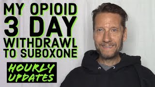 My Opioid Addiction 3 Day Withdraw To Start Suboxone Hourly Updates