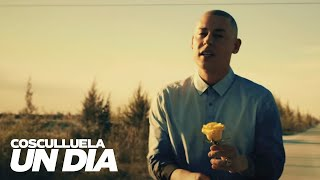 Un Día - Cosculluela  (Video)